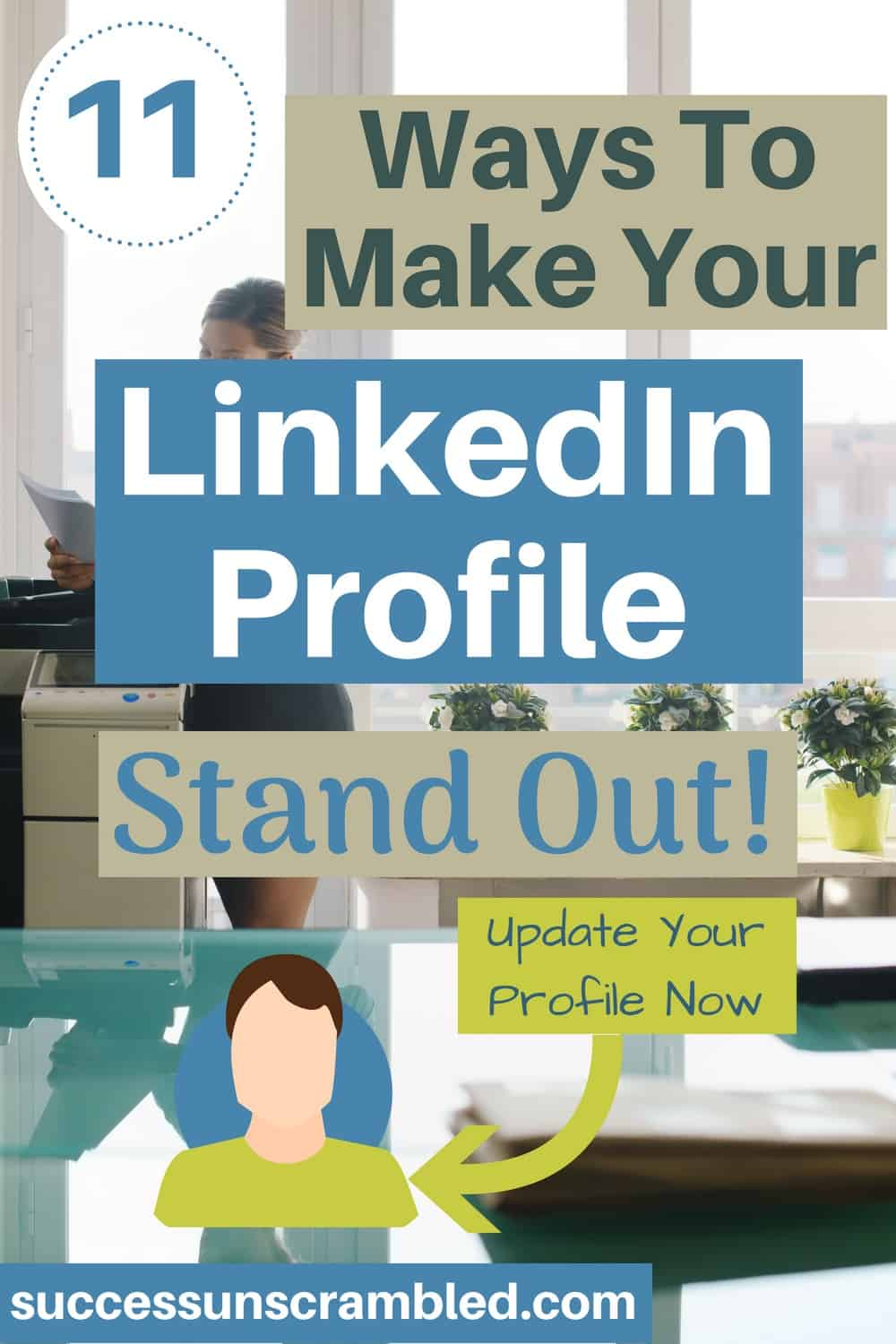 11 Ways To Make Your LinkedIn Profile Stand Out