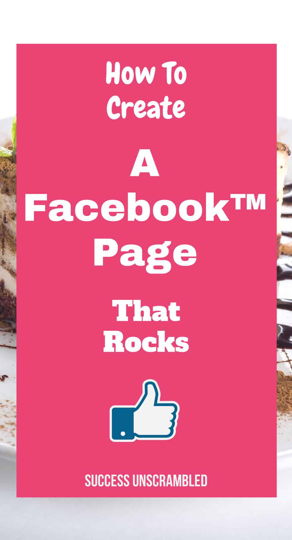 How to create a Facebook page that rocks