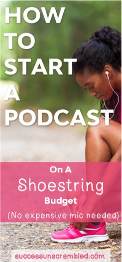 How to start a podcast on a shoestring budget