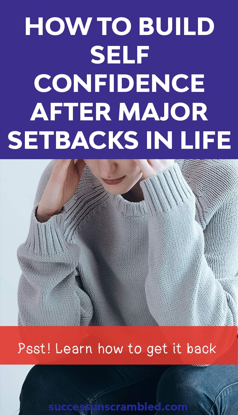 How to build self confidence after major setbacks in life