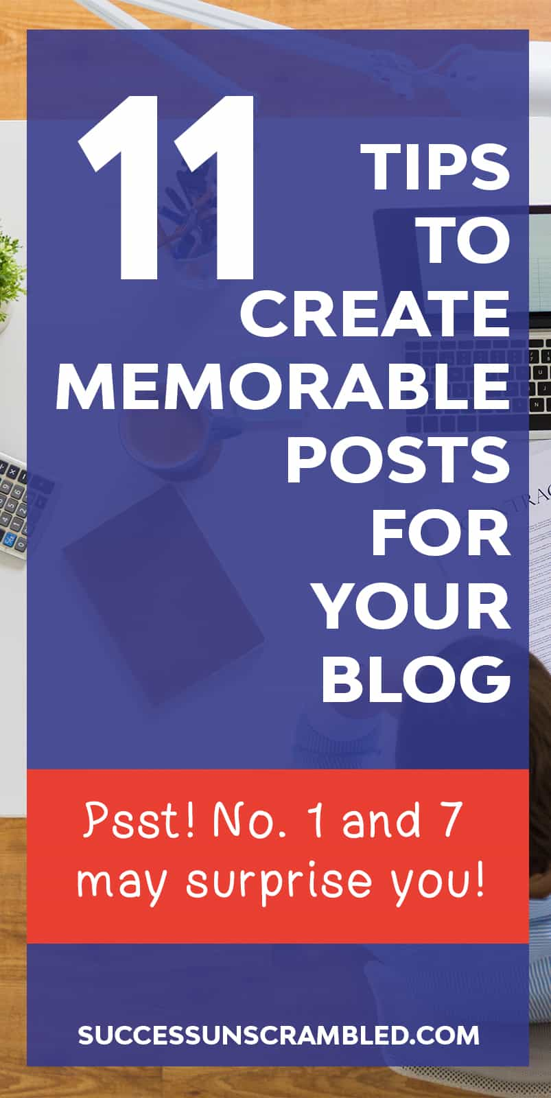 11 tips to create amazing posts for your blog