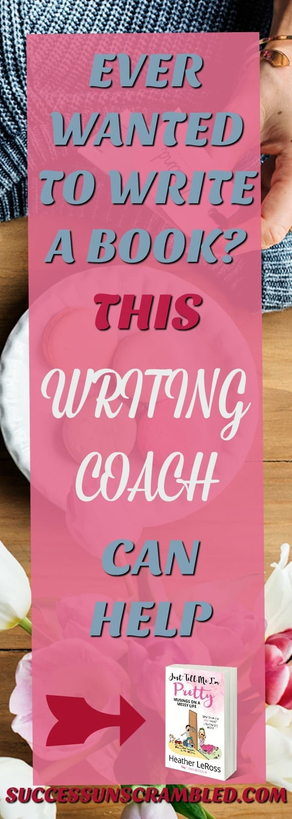 Writing coach - ever wanted to write a book - pin-flat