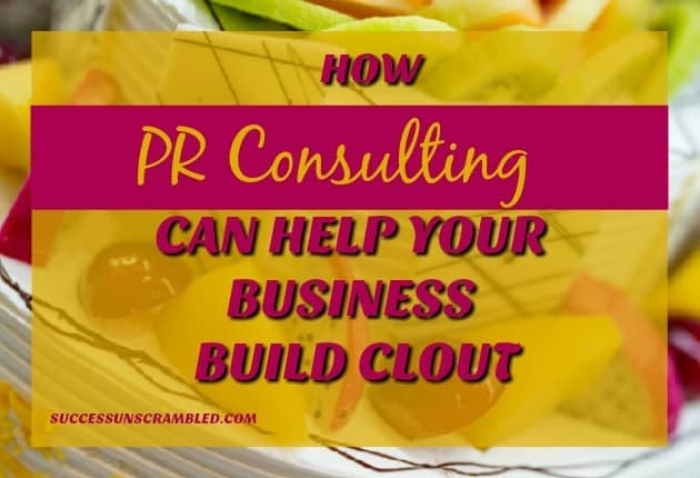 how PR consulting can help your business build clout