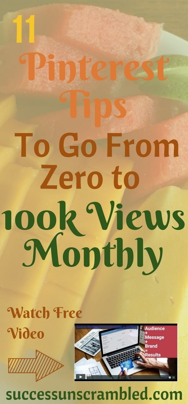 Are you still trying to get your Pinterest views to skyrocket to 100k?  No need to wait anymore, grab these 11 Pinterest tips that will take your Pinterest Business Account from zero to 100,000 monthly unique views every single month.