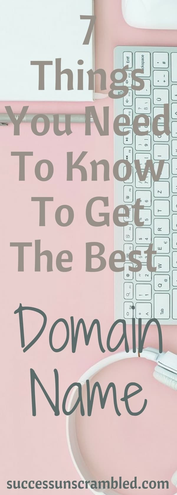 7 Things You Need To Know To Get The Best Domain Name