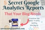 5 Secret Google Analytics Reports That Your Blog Needs