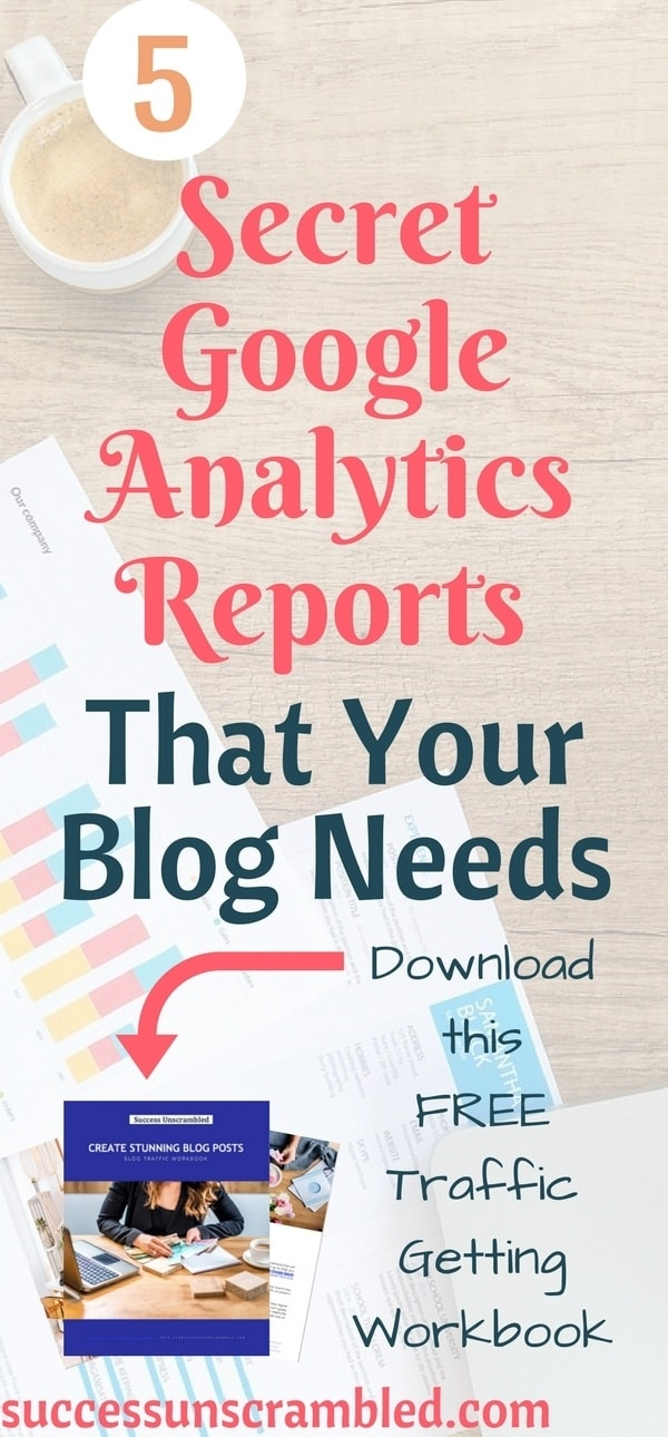 5 Secret Google Analytics Reports That Your Blog Needs - pin