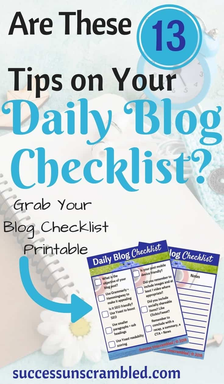 These 13 tips should be on your daily blog checklist to become a blogger full-time. The ultimate daily blogging checklist that you'll ever need to create a daily blogging schedule that you can rely on every time leaving you sufficient time to plan daily blog ideas.