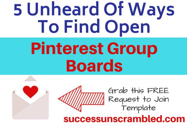 5 Unheard Of Ways To Find Open Pinterest Group Boards (1)