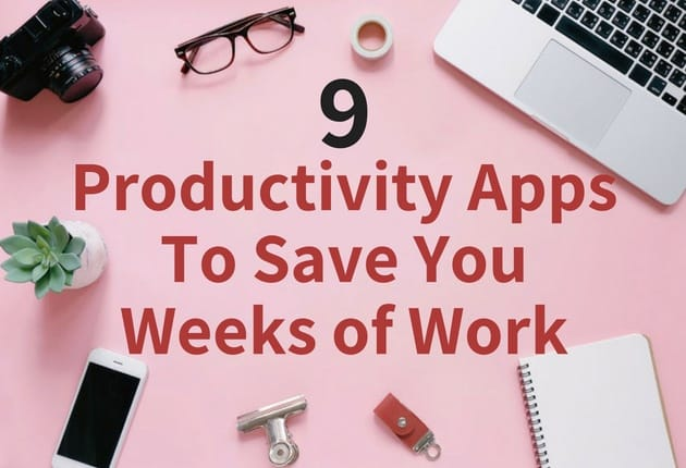 9 Productivity Apps To Save You Weeks of WorkAdd heading - blog