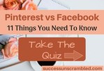 Pinterest vs Facebook - 11 Things You Need To Know - blog