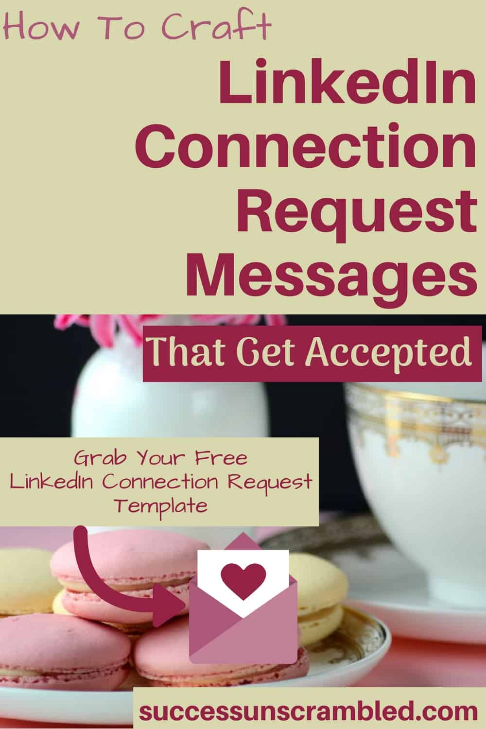 How To Craft LinkedIn Connection Request Messages That Get Accepted-1