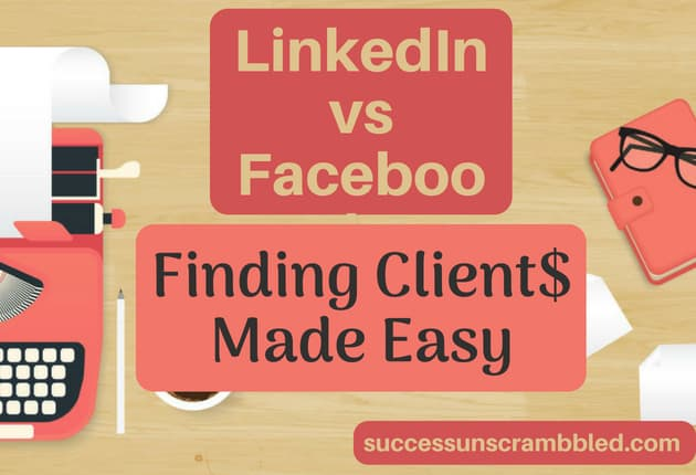 LinkedIn vs Facebook - Finding Client$ Made Easy - blog