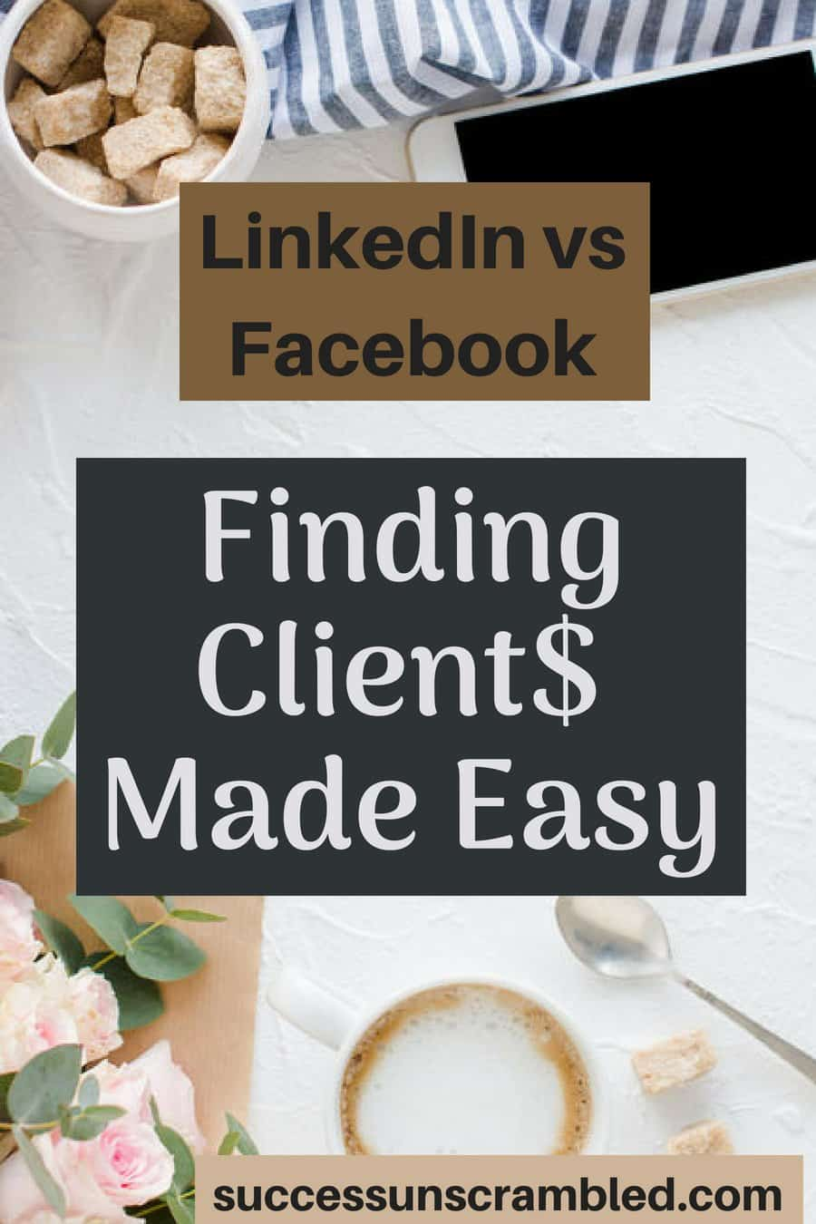 LinkedIn vs Facebook - Finding Client$ Made Easy