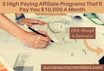 5 High Paying Affiliate Programs That'll Pay You $10,000 A Month - blog