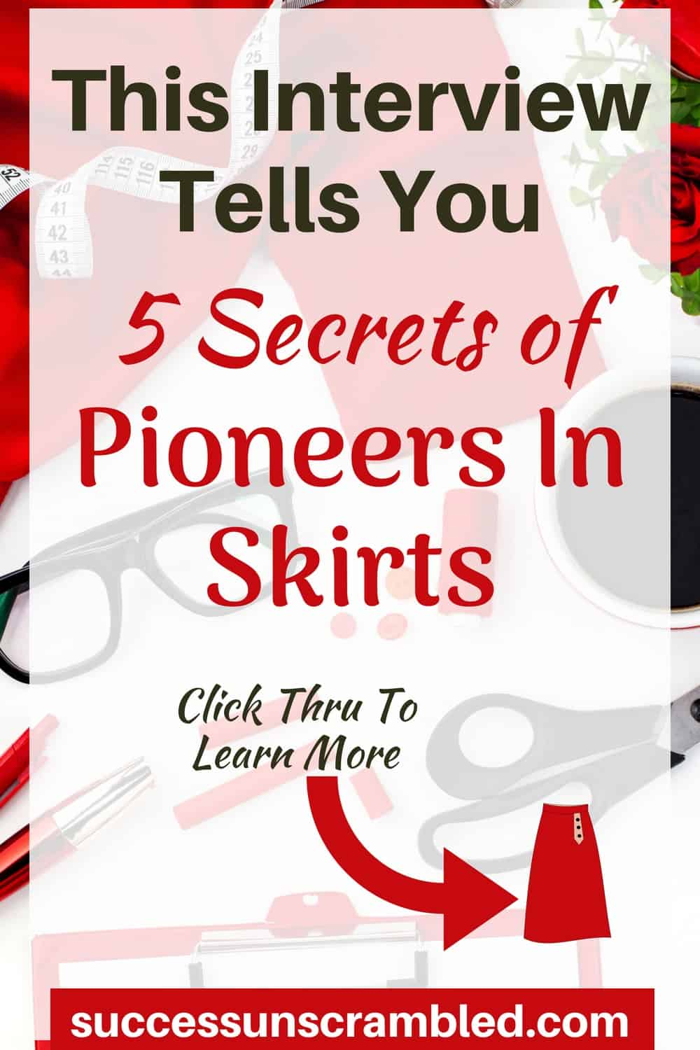 This InterviewTells You 5 Secrets of Pioneers In Skirts