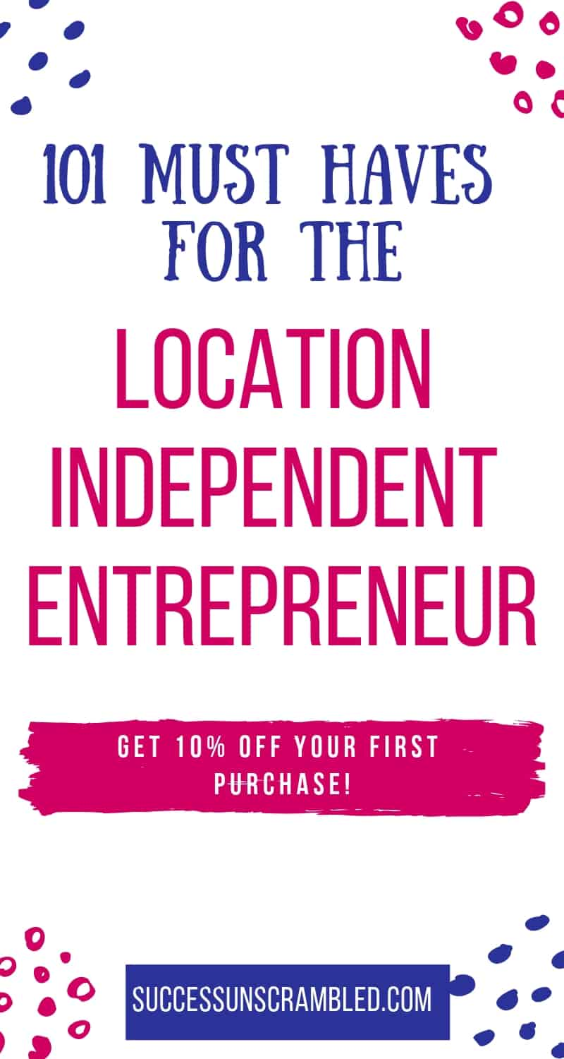 101 Must Have for the Location Independent Entrepreneur
