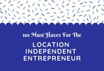 101 Must Haves For The Location Independent Entrepreneur - blog -2