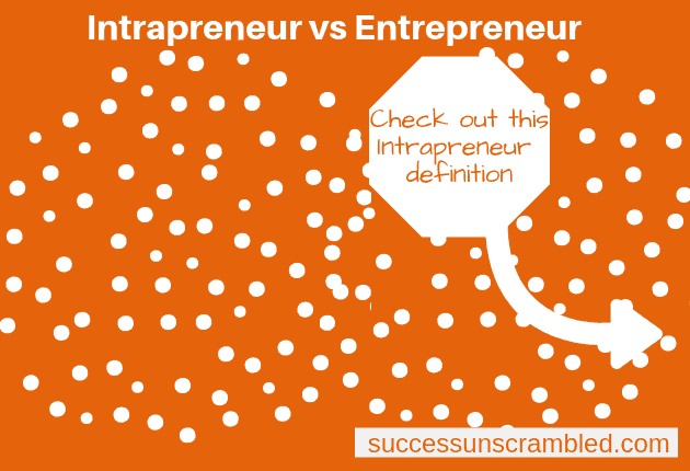 Intrapreneur vs Entrepreneur - blog