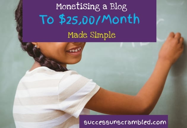 monetising a blog to 25000 a month made simple - blog