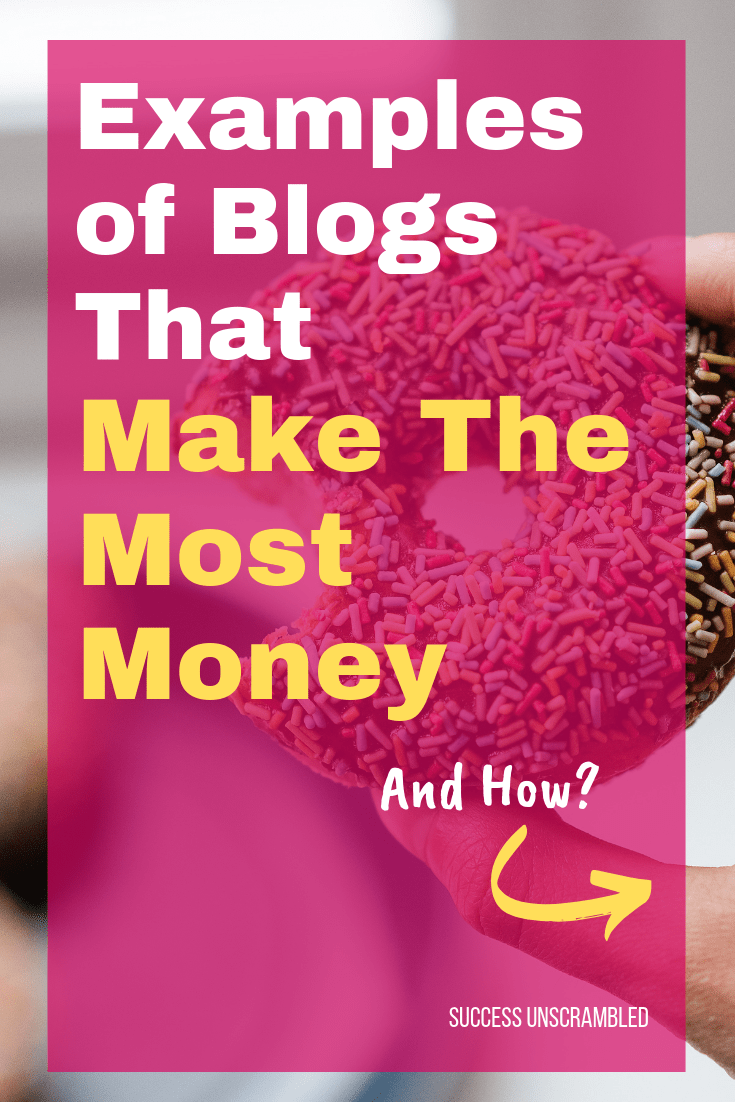 Examples of Blogs That Make The Most Money