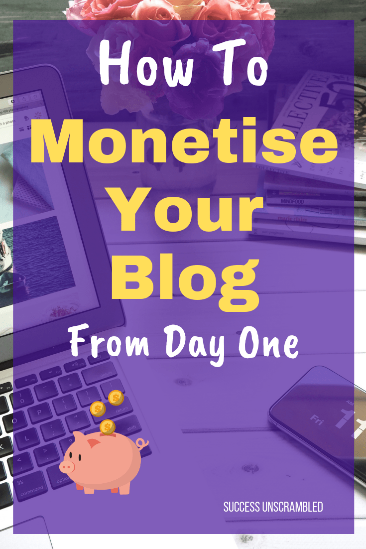 How to Monetise Your Blog from Day One