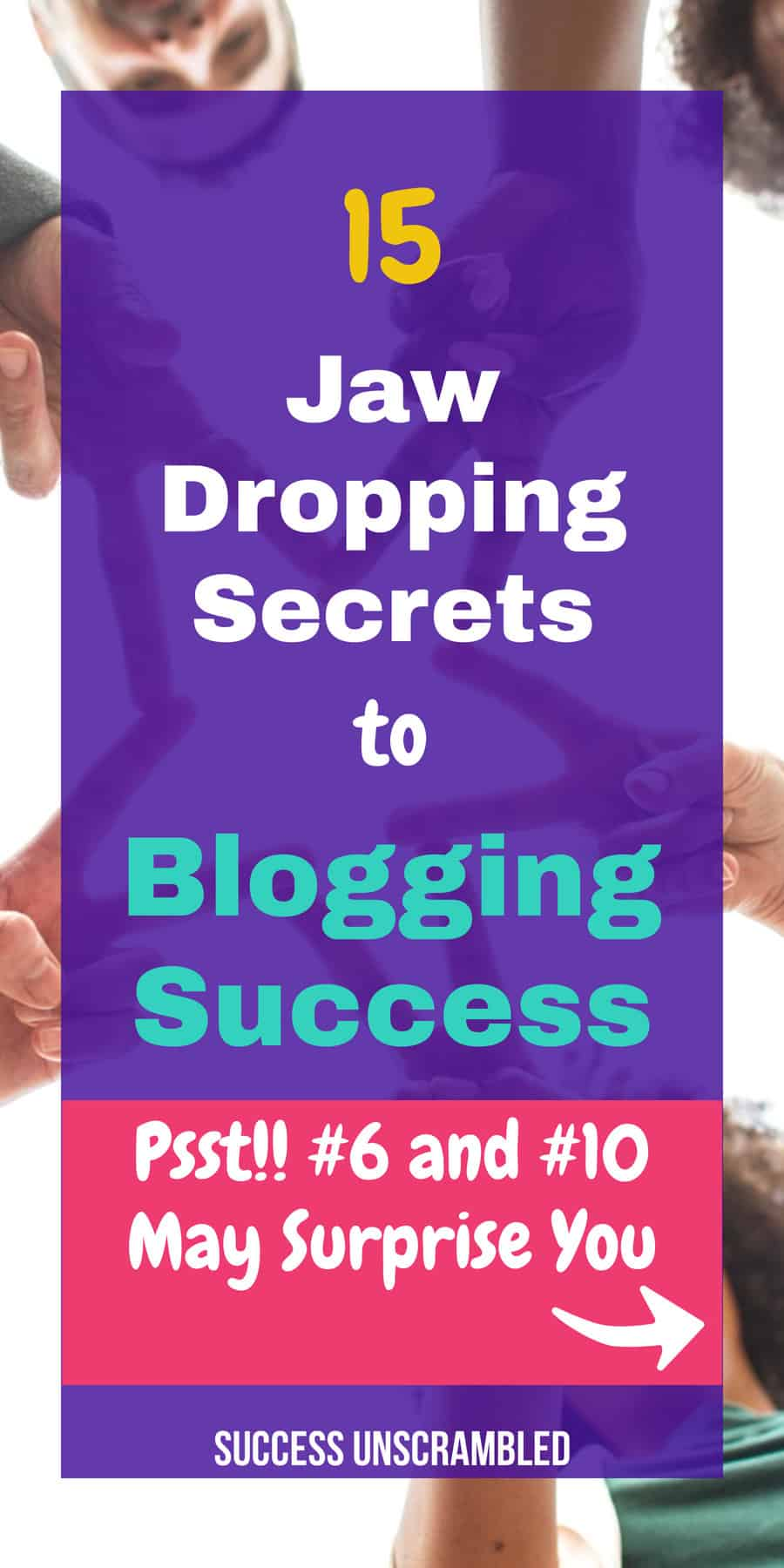 15 Jaw-dropping secrets to blogging success