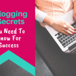 15 Blogging Secrets You Need To Know For Success - 630x430