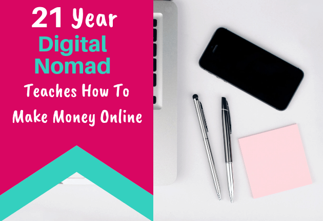 21 Year Digital Nomad Teaches How to Make Money Online - 630x430