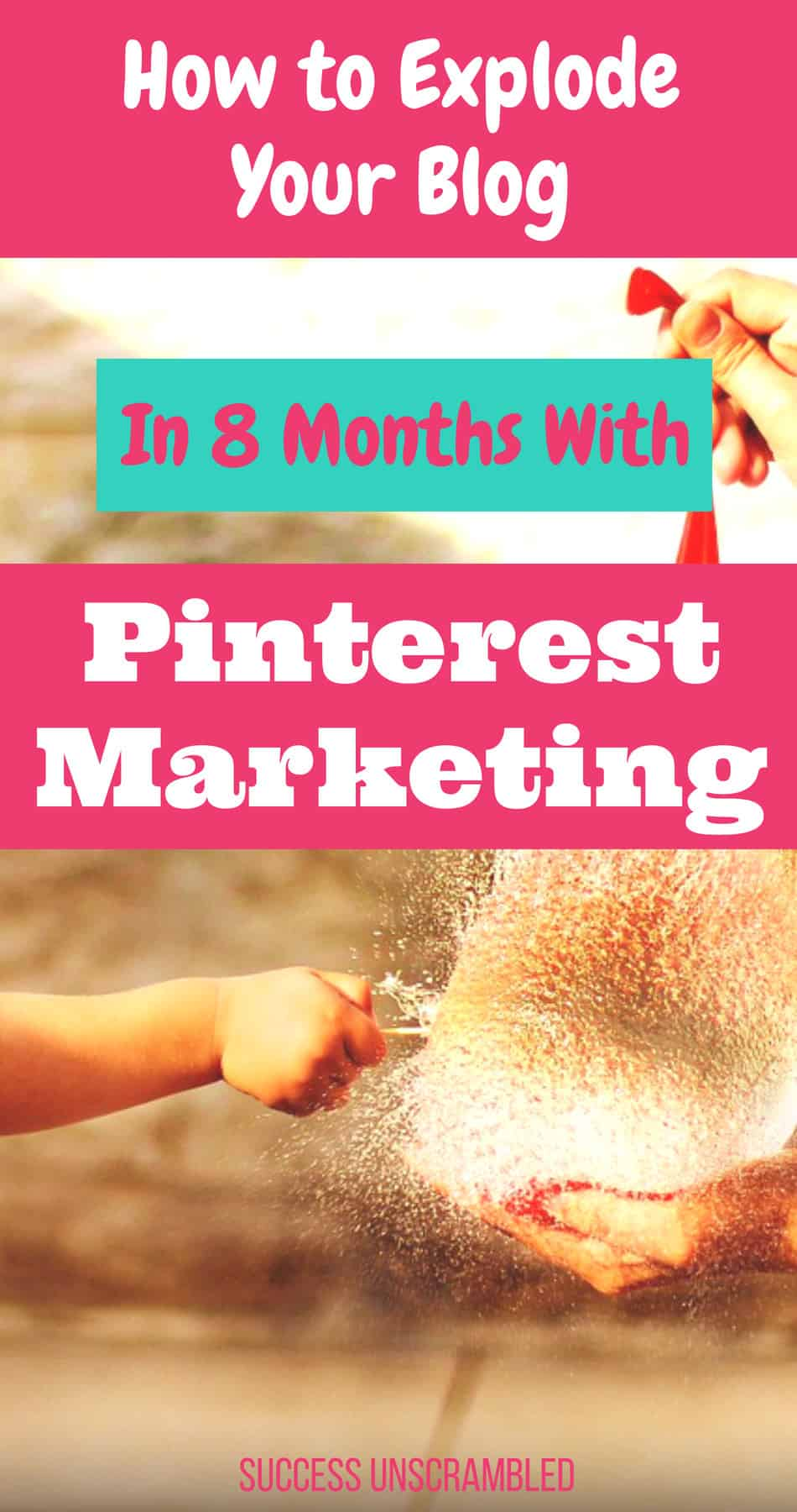 How to explode your blog in 8 months with Pinterest marketing-950x1800