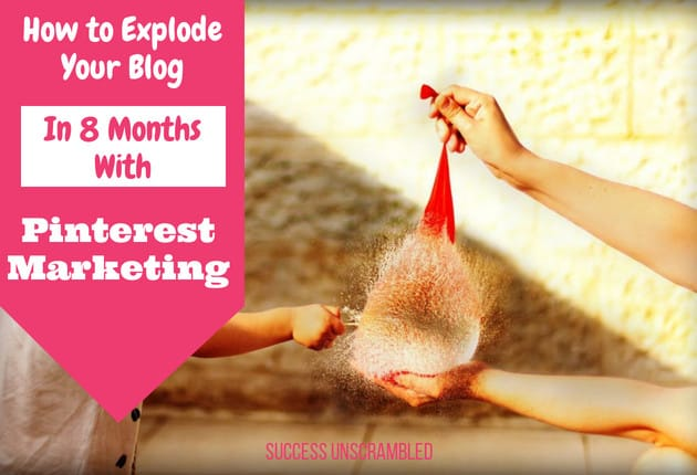 How to explode your blog in 8 months with Pinterest marketing