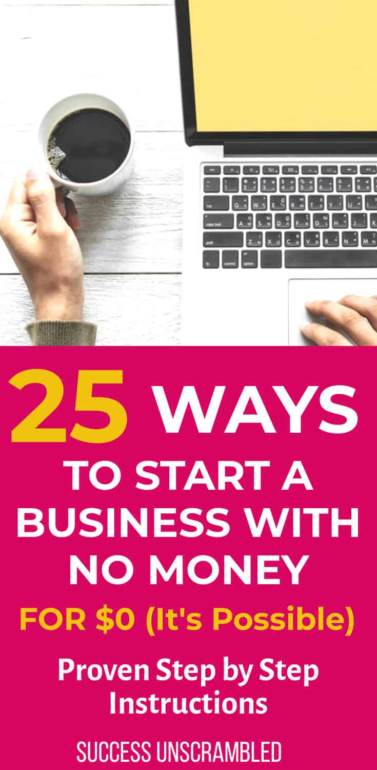 25 Ways To Start a Business With No Money - For Zero Dollars