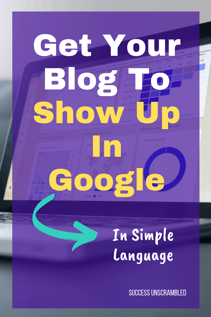Get Your Blog To Show Up In Google