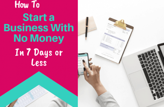 How To Start a Business With No Money In 7 Days or Less - 630x430