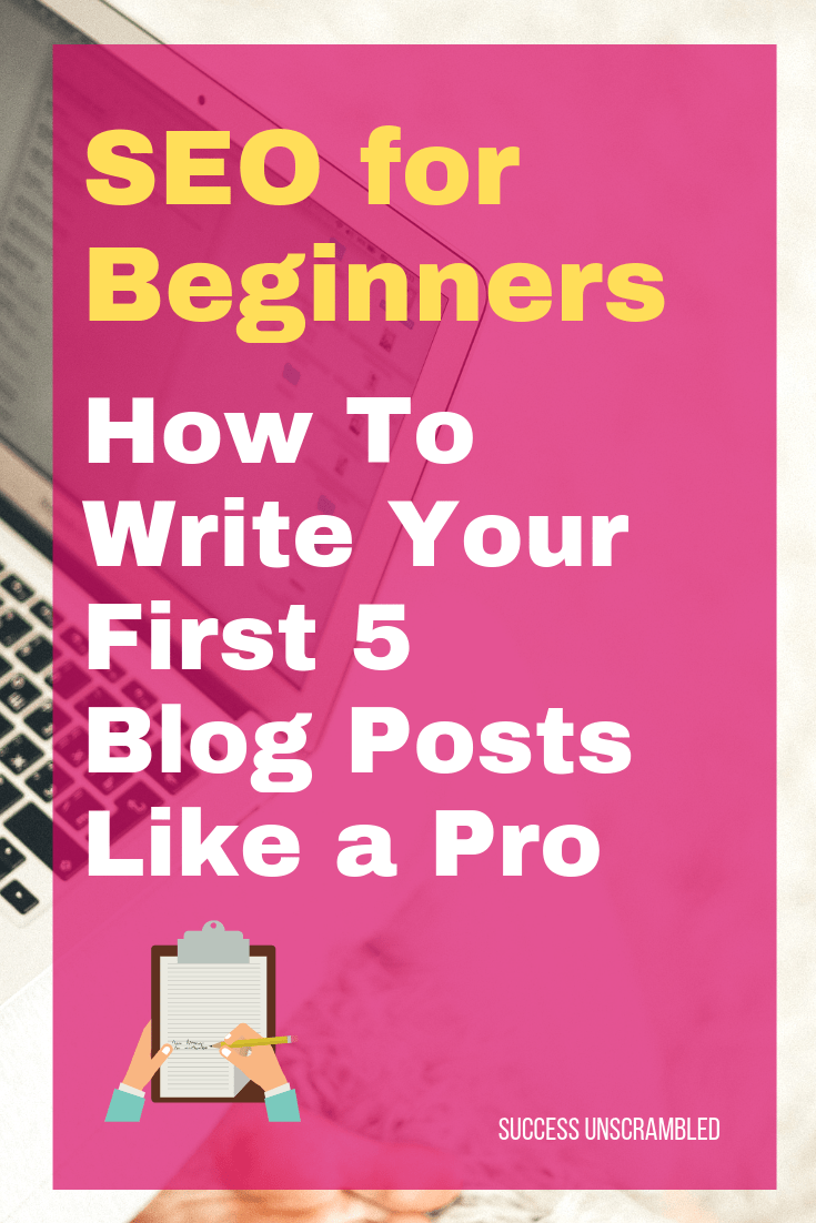 SEO for Beginners_ How To Write Your First 5 Blog Posts Like a Pro - 2