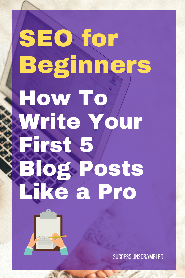 SEO for Beginners_ How To Write Your First 5 Blog Posts Like a Pro