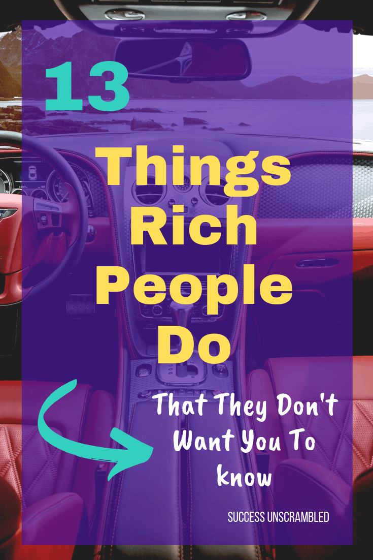 13 Things rich people do