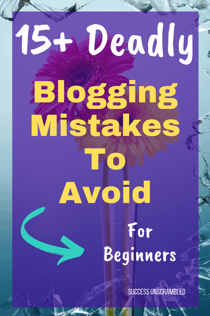 15 Deadly Blogging Mistakes to Avoid