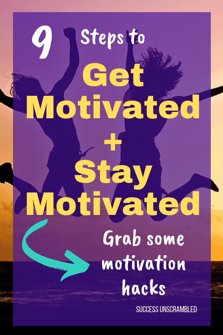 Get Motivated + Stay Motivated