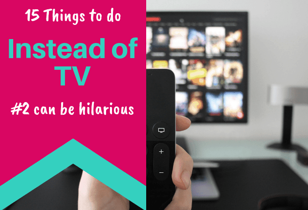Things to do Instead of TV - 630x430