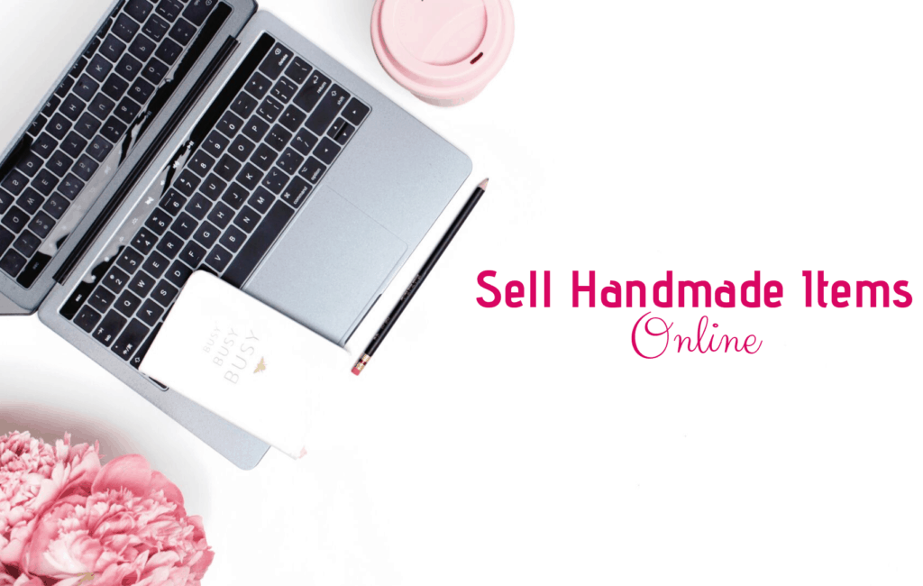 Sell Handmade Items Online - Blog