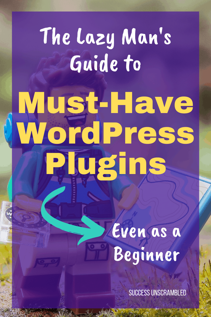 The Lazy Man's Guide Must-Have WordPress Plugins