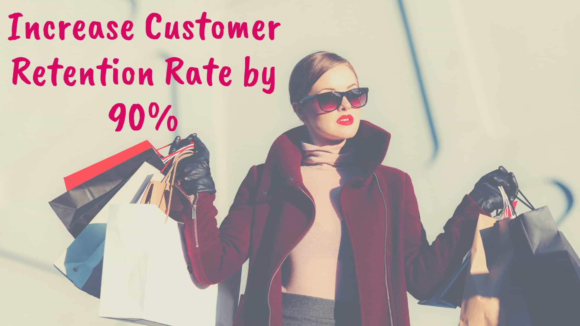 Increase Customer Retention Rate by 90% - Blog