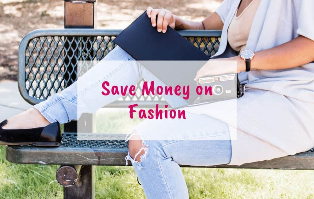 save money on fashion, save money on clothing, spend less on clothes - blog 2