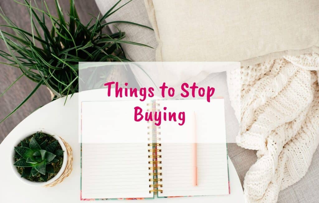 Things to stop buying, reduce spending, save money, reduce debt, budgeting, make a budget - blog