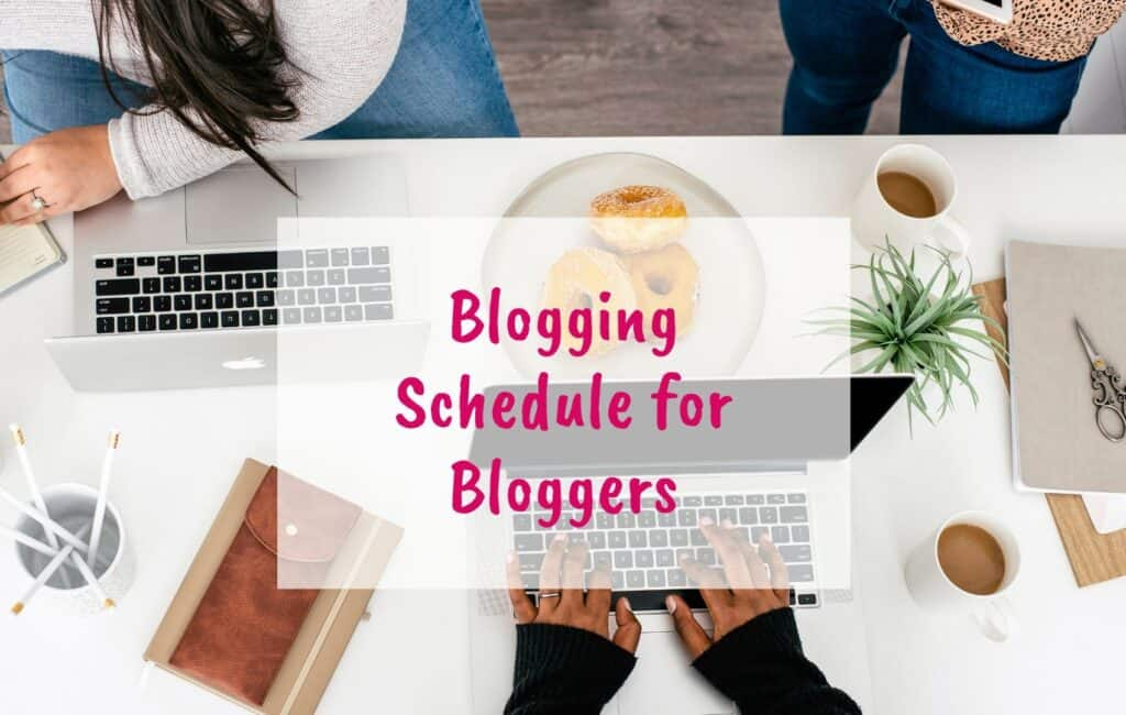 The only blogging schedule you need this year, for bloggers - blog