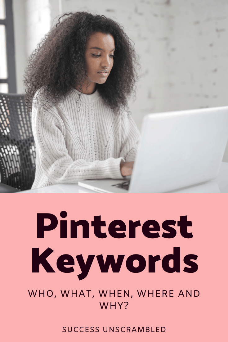 Pinterest keywords, who what when where why