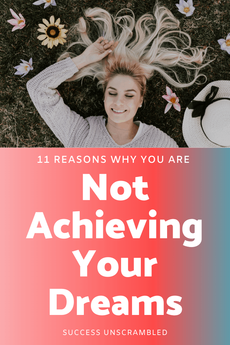 Why you are Not Achieving Your Dreams