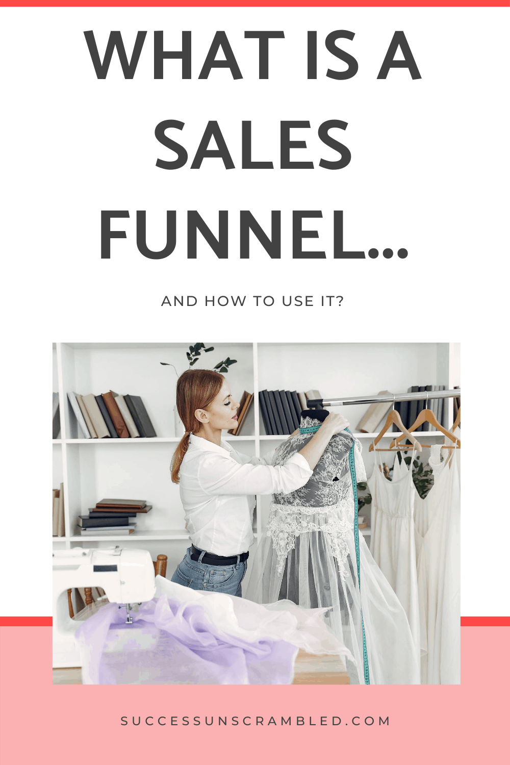 What is a Sales Funnel and how to use it