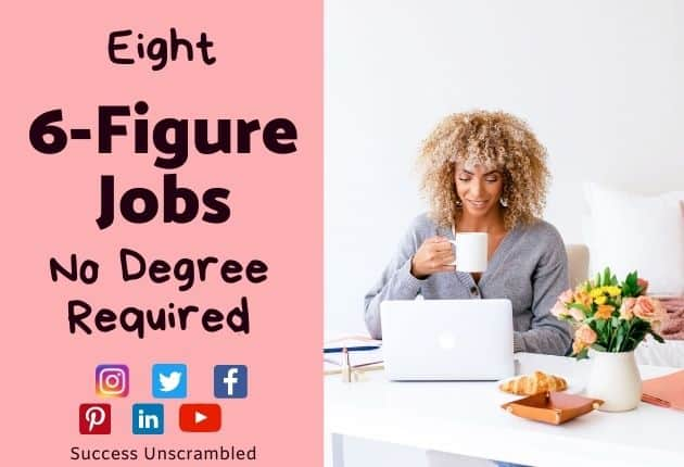 6 Figure jobs - without a degree - 630x430